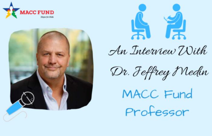 An Interview With Dr. Jeffrey Medin, MACC Fund Professor